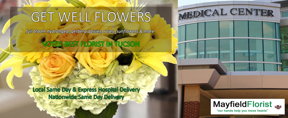 Get Well Flowers, Hospital Flower Delivery, Tucson Arizona